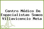Centro Médico De Especialistas Somos Villavicencio Meta
