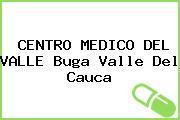 CENTRO MEDICO DEL VALLE Buga Valle Del Cauca