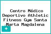 Centro Médico Deportivo Athletic Fitness Gym Santa Marta Magdalena