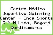 Centro Médico Deportivo Spinning Center - Inca Sports G Y M Ltda. Bogotá Cundinamarca