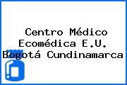 Centro Médico Ecomédica E.U. Bogotá Cundinamarca