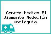 Centro Médico El Diamante Medellín Antioquia