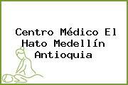 Centro Médico El Hato Medellín Antioquia