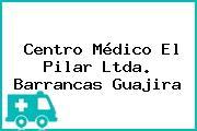Centro Médico El Pilar Ltda. Barrancas Guajira