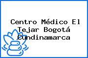 Centro Médico El Tejar Bogotá Cundinamarca