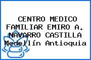CENTRO MEDICO FAMILIAR EMIRO A. NAVARRO CASTILLA Medellín Antioquia