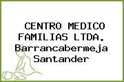 CENTRO MEDICO FAMILIAS LTDA. Barrancabermeja Santander