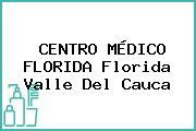 CENTRO MÉDICO FLORIDA Florida Valle Del Cauca