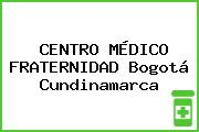 CENTRO MÉDICO FRATERNIDAD Bogotá Cundinamarca