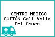 CENTRO MEDICO GAITÁN Cali Valle Del Cauca