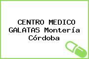 CENTRO MEDICO GALATAS Montería Córdoba
