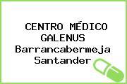 CENTRO MÉDICO GALENUS Barrancabermeja Santander