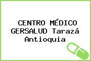 CENTRO MÉDICO GERSALUD Tarazá Antioquia