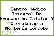 Centro Médico Integral De Renovación Celular Y Ozonoterapia Montería Córdoba