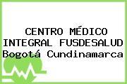 CENTRO MÉDICO INTEGRAL FUSDESALUD Bogotá Cundinamarca