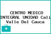 CENTRO MEDICO INTEGRAL UNIDAD Cali Valle Del Cauca