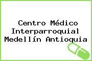 Centro Médico Interparroquial Medellín Antioquia