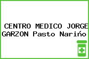 CENTRO MEDICO JORGE GARZON Pasto Nariño