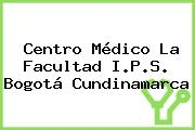 Centro Médico La Facultad I.P.S. Bogotá Cundinamarca