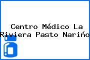 Centro Médico La Riviera Pasto Nariño