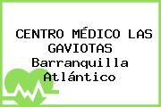 CENTRO MÉDICO LAS GAVIOTAS Barranquilla Atlántico