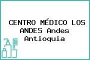 CENTRO MÉDICO LOS ANDES Andes Antioquia