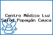 Centro Médico Luz Salud Popayán Cauca