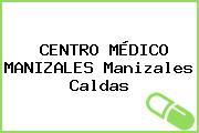CENTRO MÉDICO MANIZALES Manizales Caldas
