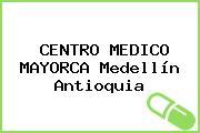 CENTRO MEDICO MAYORCA Medellín Antioquia