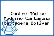 Centro Médico Moderno Cartagena Cartagena Bolívar