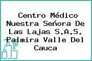 Centro Médico Nuestra Señora De Las Lajas S.A.S. Palmira Valle Del Cauca