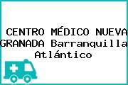 CENTRO MÉDICO NUEVA GRANADA Barranquilla Atlántico