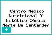 Centro Médico Nutricional Y Estético Cúcuta Norte De Santander
