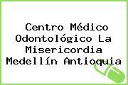 Centro Médico Odontológico La Misericordia Medellín Antioquia