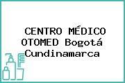 CENTRO MÉDICO OTOMED Bogotá Cundinamarca