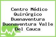 Centro Médico Quirúrgico Buenaventura Buenaventura Valle Del Cauca