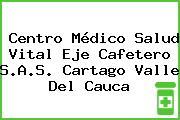 Centro Médico Salud Vital Eje Cafetero S.A.S. Cartago Valle Del Cauca