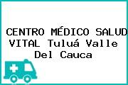 CENTRO MÉDICO SALUD VITAL Tuluá Valle Del Cauca