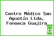 Centro Médico San Agustín Ltda. Fonseca Guajira