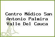 Centro Médico San Antonio Palmira Valle Del Cauca