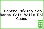 Centro Médico San Bosco Cali Valle Del Cauca