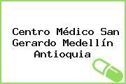 Centro Médico San Gerardo Medellín Antioquia