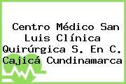 Centro Médico San Luis Clínica Quirúrgica S. En C. Cajicá Cundinamarca