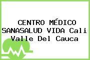 CENTRO MÉDICO SANASALUD VIDA Cali Valle Del Cauca