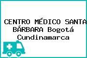 CENTRO MÉDICO SANTA BÁRBARA Bogotá Cundinamarca