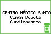 CENTRO MÉDICO SANTA CLARA Bogotá Cundinamarca