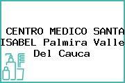 CENTRO MEDICO SANTA ISABEL Palmira Valle Del Cauca