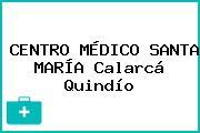 CENTRO MÉDICO SANTA MARÍA Calarcá Quindío