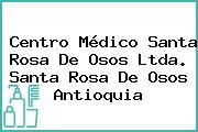 Centro Médico Santa Rosa De Osos Ltda. Santa Rosa De Osos Antioquia