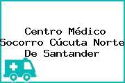 Centro Médico Socorro Cúcuta Norte De Santander